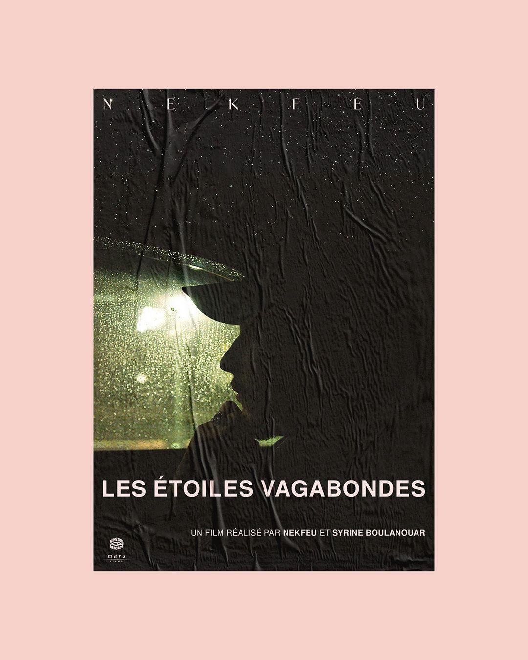 """Affiche du film """"Les étoiles vagabondes"""" de Nekfeu"""